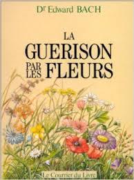 La-Guerison-par-les-Fleurs-Edward-Bach-Edward-Bach